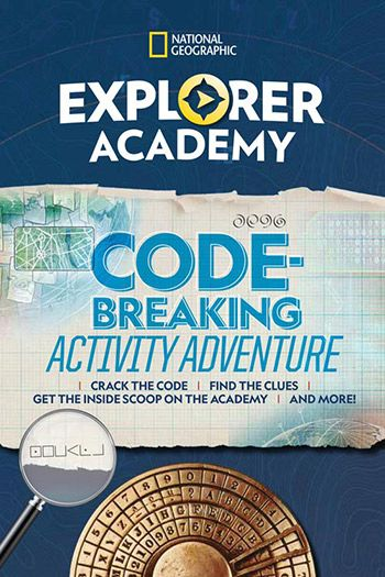 National Geographic Explorer Academy Code Breaking Activity Adventure book jacket
